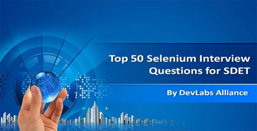 Top 50 Selenium Interview Questions for SDET